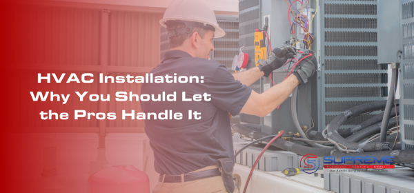 HVAC Installation: Why You Should Let the Pros Handle It Blog Header